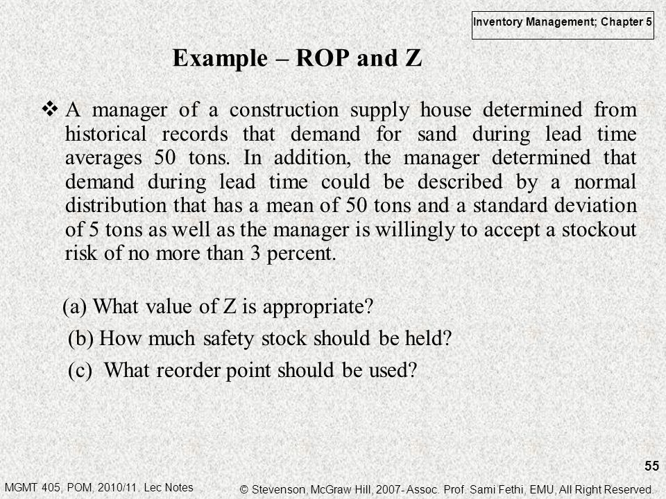 MGMT 405, POM, 2010/11. Lec Notes © Stevenson, McGraw Hill, 2007- Assoc. Prof. Sami Fethi, EMU, All Right Reserved. Inventory Management; Chapter 5 55