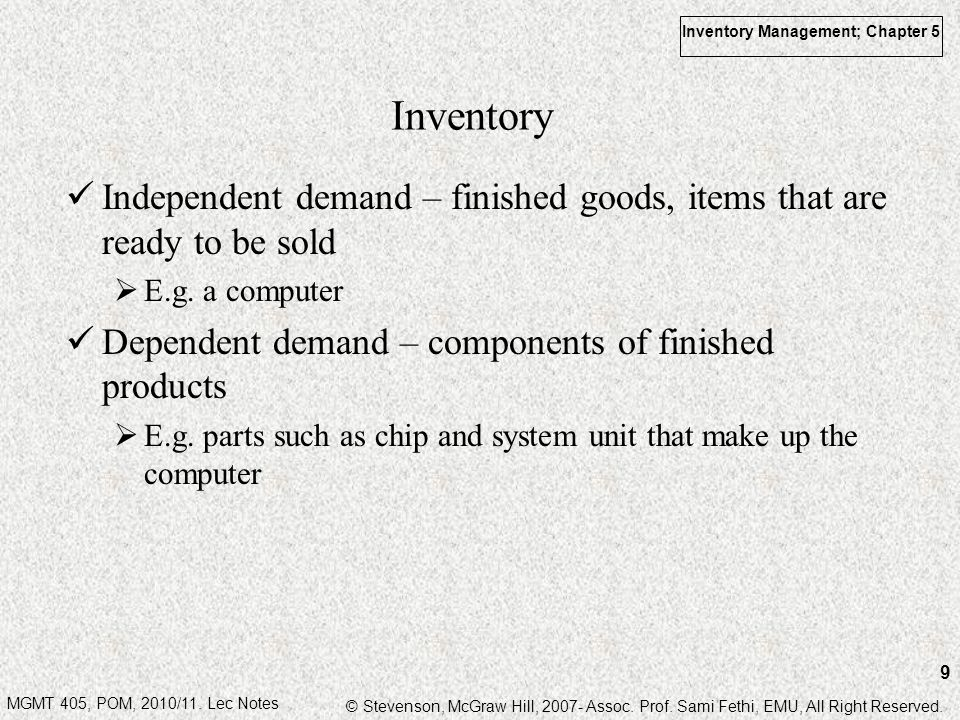MGMT 405, POM, 2010/11. Lec Notes © Stevenson, McGraw Hill, 2007- Assoc. Prof. Sami Fethi, EMU, All Right Reserved. Inventory Management; Chapter 5 9