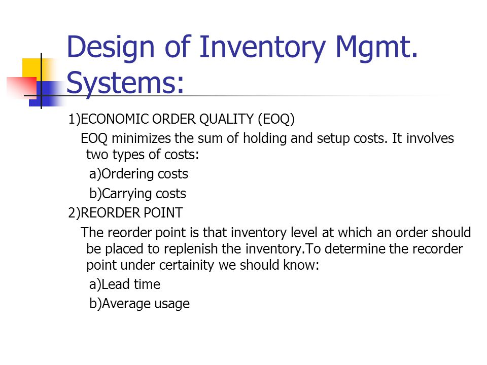 Design of Inventory Mgmt.
