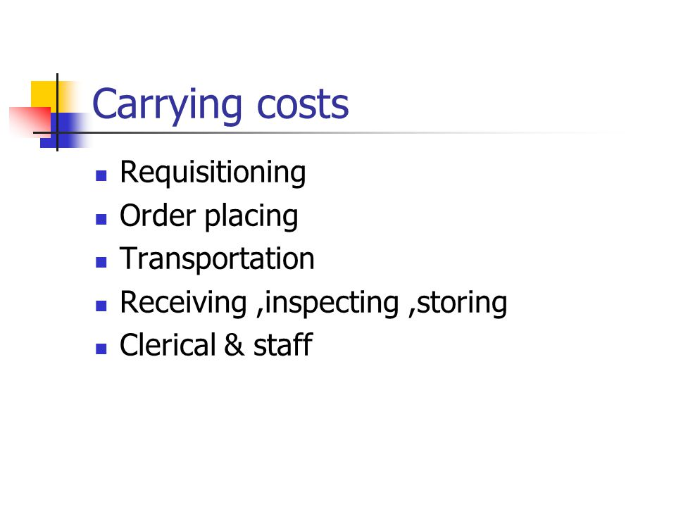 Carrying costs Requisitioning Order placing Transportation Receiving,inspecting,storing Clerical & staff