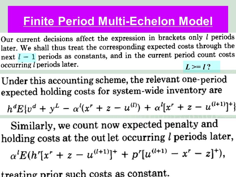 36 Finite Period Multi-Echelon Model L >= l