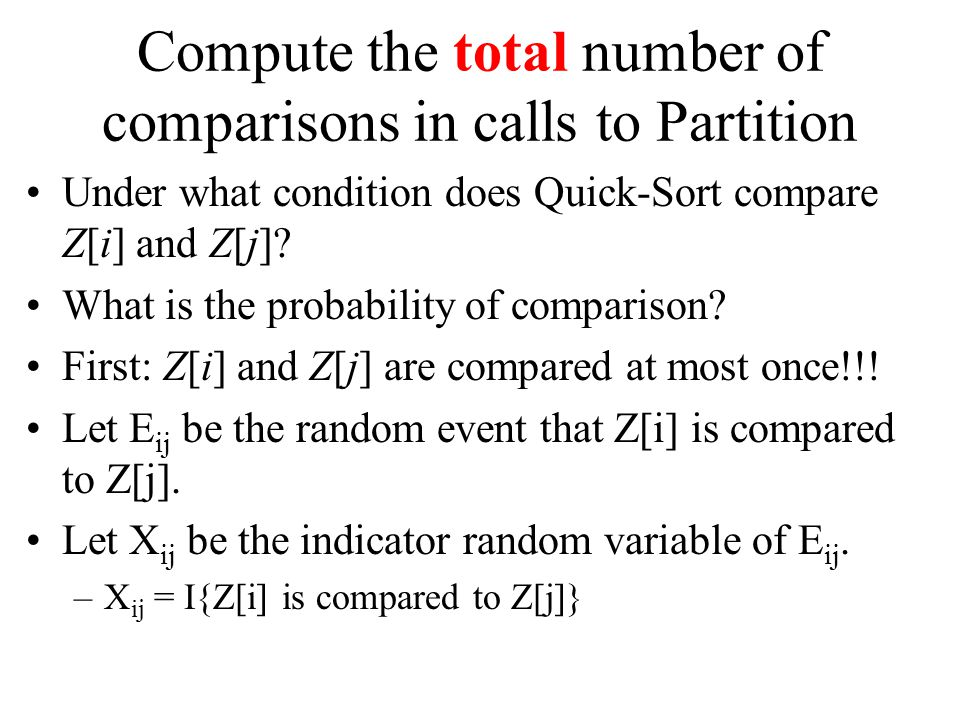 Compute the total number of comparisons in calls to Partition Under what condition does Quick-Sort compare Z[i] and Z[j].