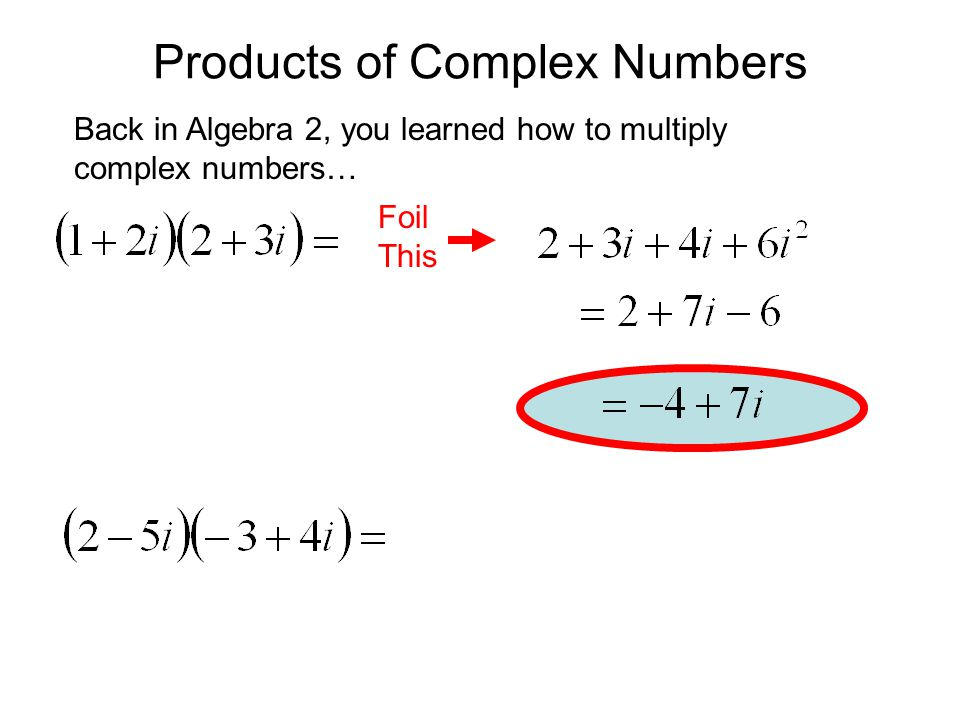 Products of Complex Numbers in Polar Form Let's multiply 2 complex numbers: Reorder the terms…