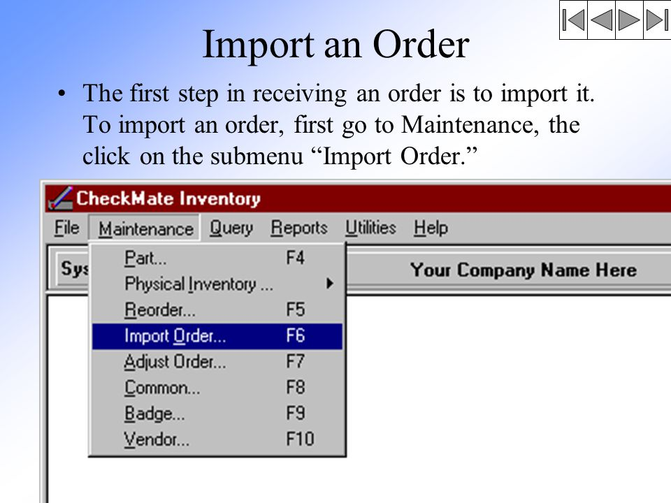 Import an Order The first step in receiving an order is to import it.