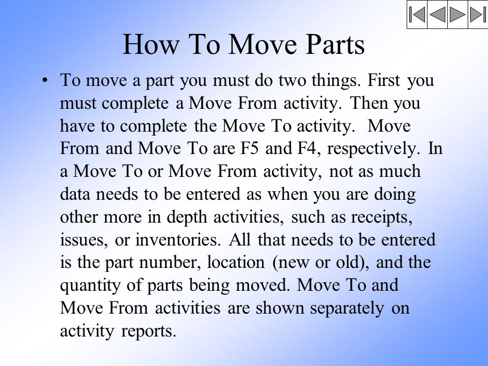 How To Move Parts To move a part you must do two things.