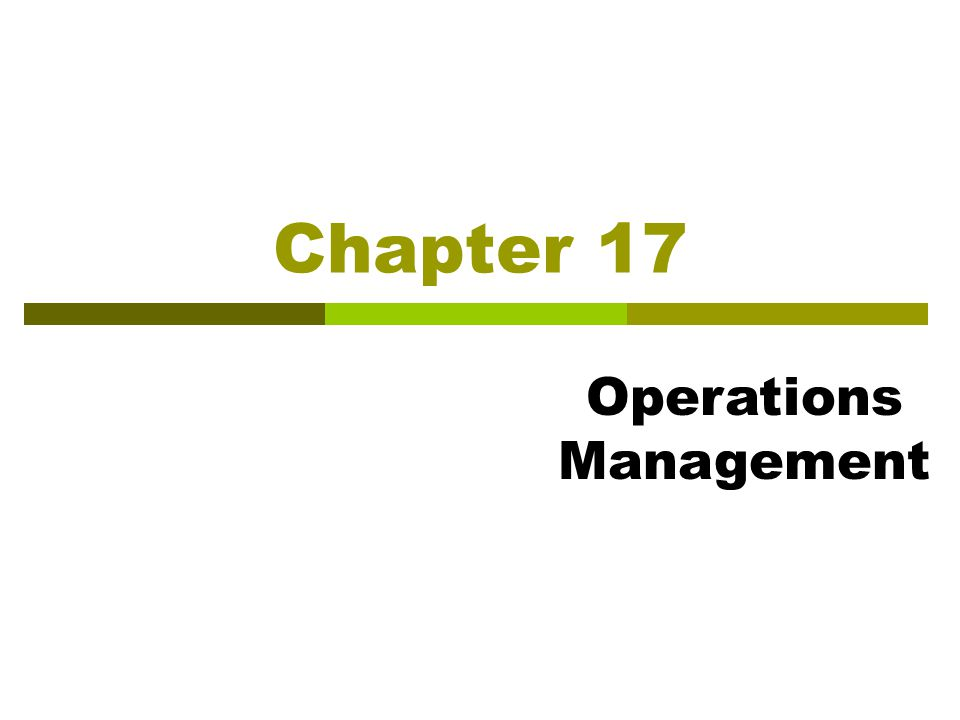 Chapter 17 Operations Management
