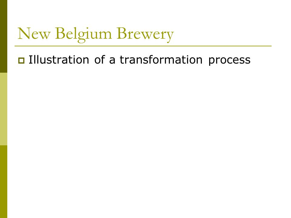 New Belgium Brewery  Illustration of a transformation process
