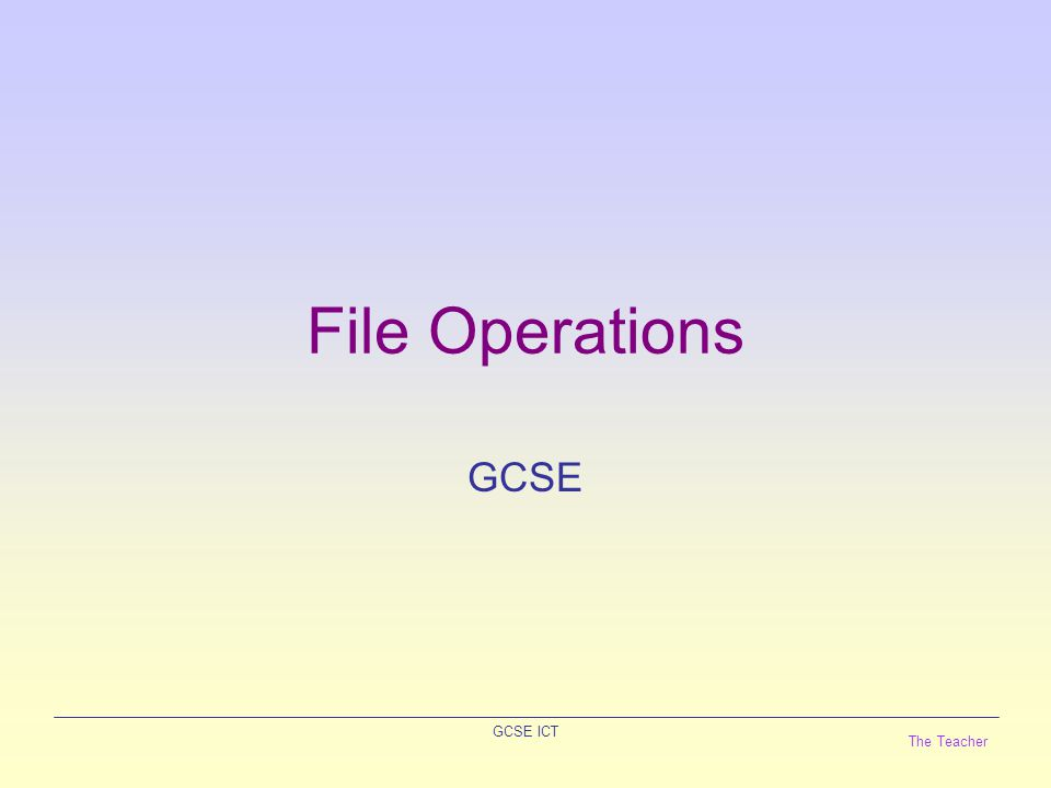 The Teacher GCSE ICT Master Files A Master file is the main file of data stored by a business.