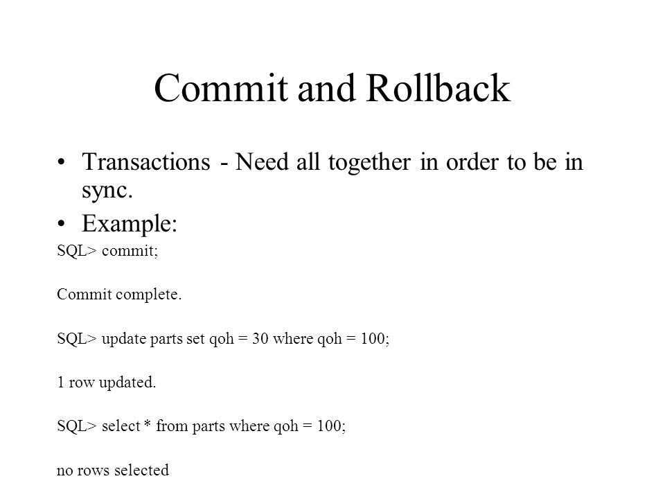 Commit and Rollback Transactions - Need all together in order to be in sync.