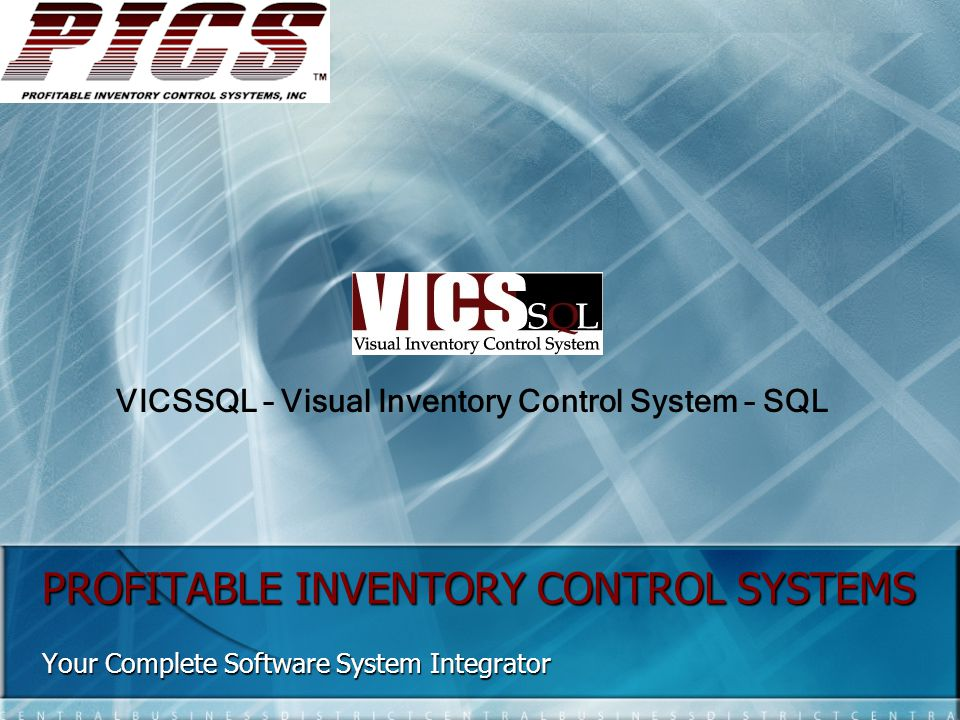 PROFITABLE INVENTORY CONTROL SYSTEMS Your Complete Software System Integrator Profitable Inventory Control Systems, Inc.