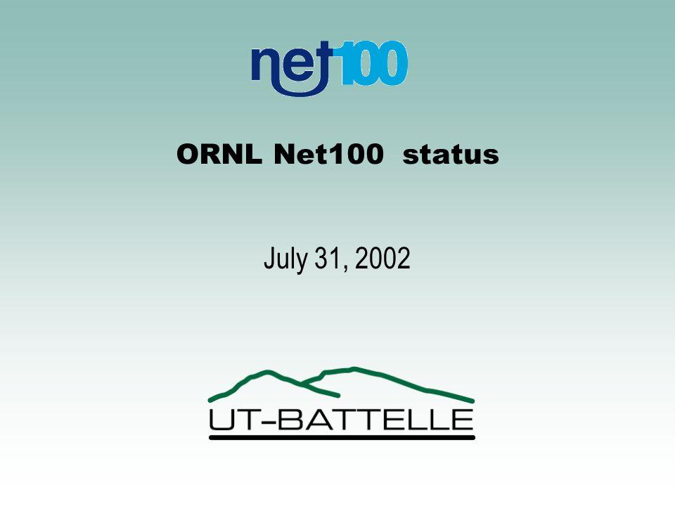 ORNL Net100 status July 31, 2002