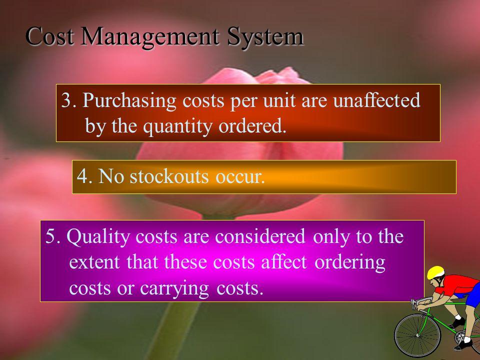 Cost Management System Economic-Order-Quantity Decision Model Assumptions 1.