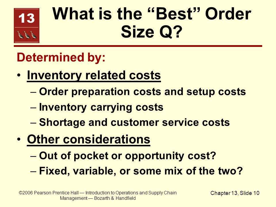 """©2006 Pearson Prentice Hall — Introduction to Operations and Supply Chain Management — Bozarth & Handfield Chapter 13, Slide 10 What is the """"Best"""" Ord"""