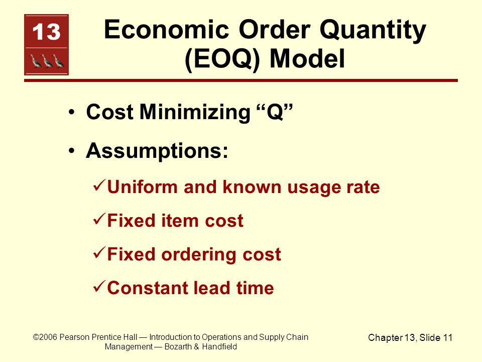 ©2006 Pearson Prentice Hall — Introduction to Operations and Supply Chain Management — Bozarth & Handfield Chapter 13, Slide 11 Economic Order Quantit