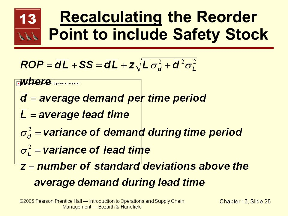 ©2006 Pearson Prentice Hall — Introduction to Operations and Supply Chain Management — Bozarth & Handfield Chapter 13, Slide 25 Recalculating the Reor