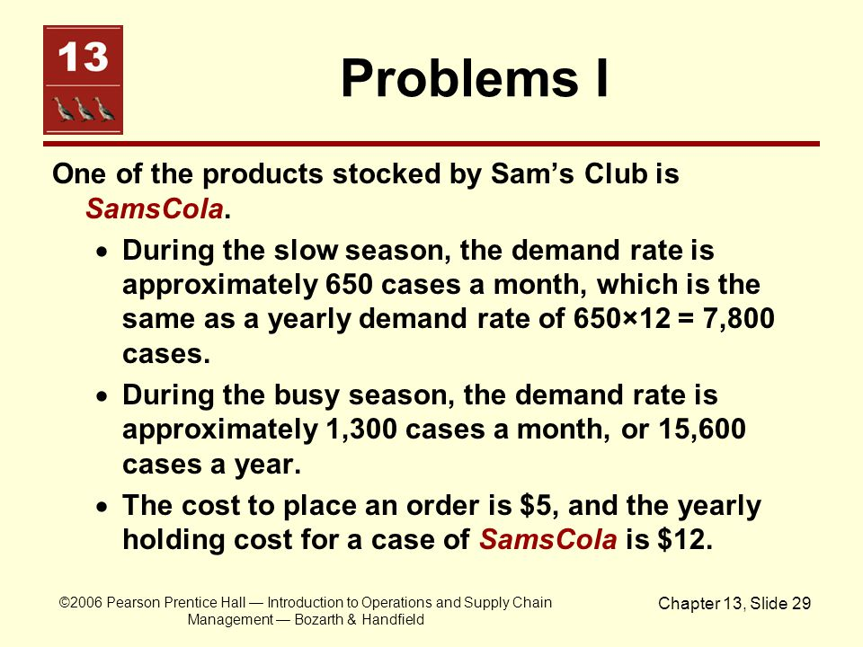 ©2006 Pearson Prentice Hall — Introduction to Operations and Supply Chain Management — Bozarth & Handfield Chapter 13, Slide 29 Problems I One of the
