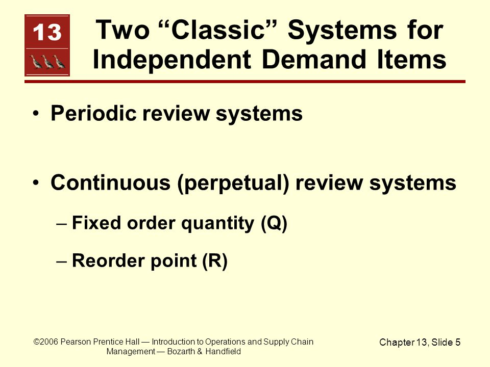 """©2006 Pearson Prentice Hall — Introduction to Operations and Supply Chain Management — Bozarth & Handfield Chapter 13, Slide 5 Two """"Classic"""" Systems f"""