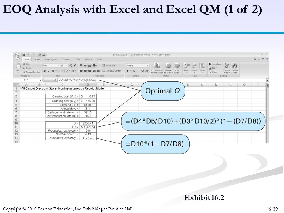 16-39 Exhibit 16.2 EOQ Analysis with Excel and Excel QM (1 of 2) Copyright © 2010 Pearson Education, Inc. Publishing as Prentice Hall