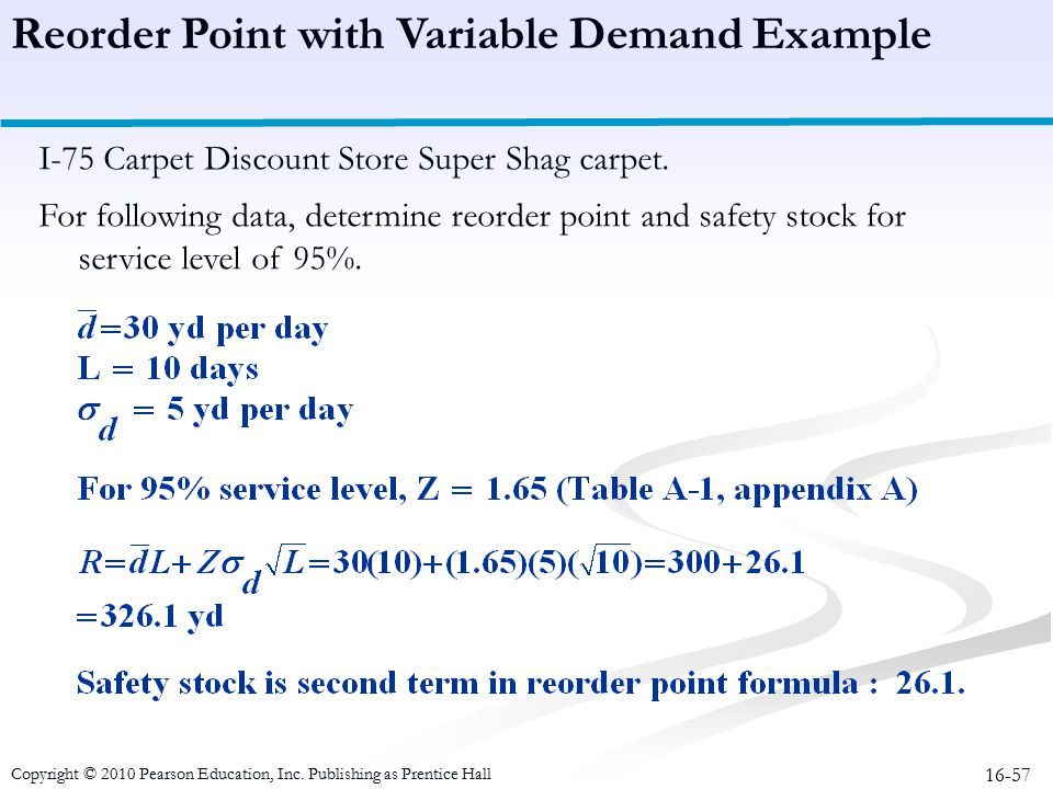 16-57 I-75 Carpet Discount Store Super Shag carpet. For following data, determine reorder point and safety stock for service level of 95%. Reorder Poi