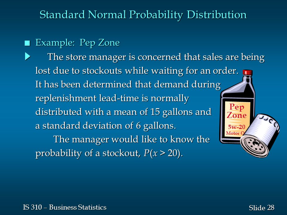 28 Slide IS 310 – Business Statistics The store manager is concerned that sales are being The store manager is concerned that sales are being lost due