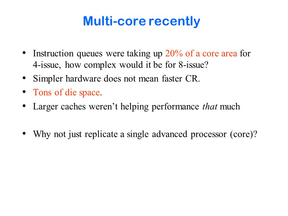 Multi-core recently Instruction queues were taking up 20% of a core area for 4-issue, how complex would it be for 8-issue.