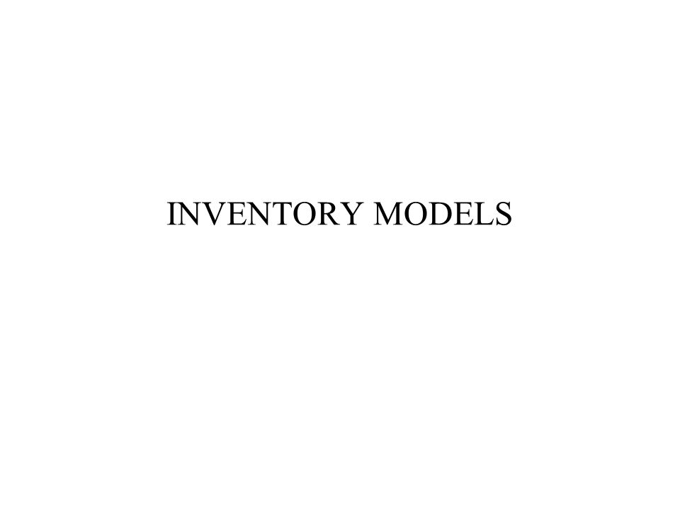 INVENTORY MODELS22 BASIC EOQ MODEL Inventory Level Time Maximum Inventory Level Lead Time Order Placed 0 t Usage Rate Q Average Inventory = Q/2