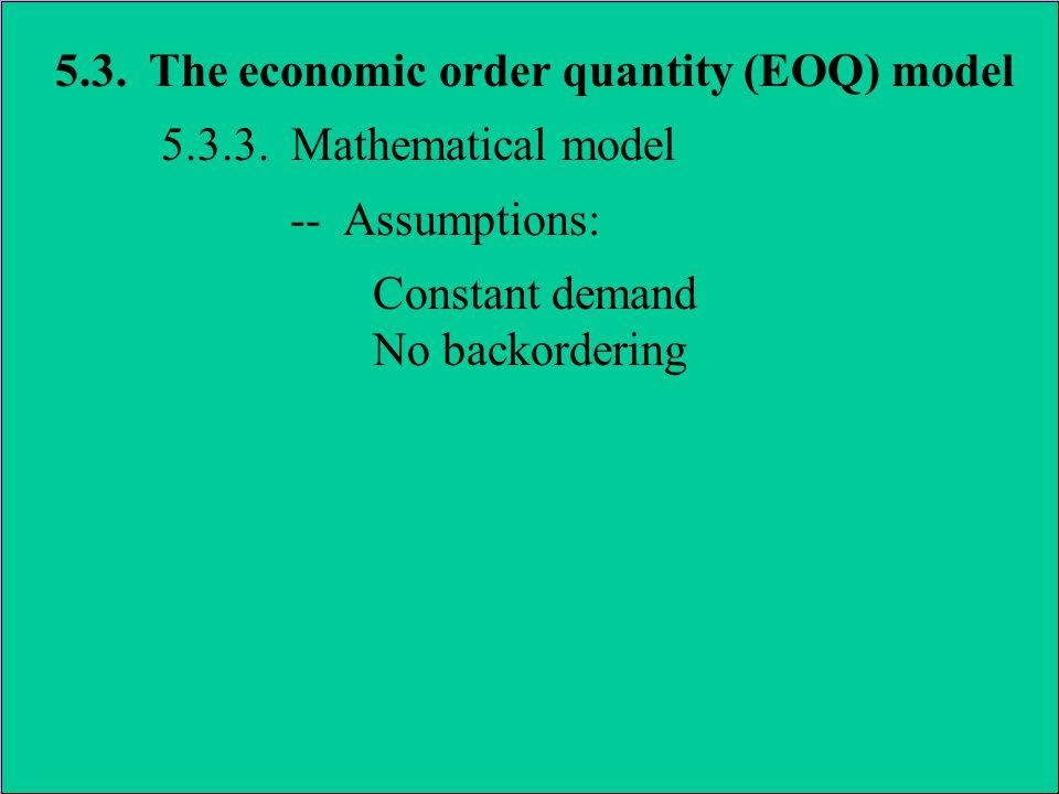 5.3. The economic order quantity (EOQ) model 5.3.3.