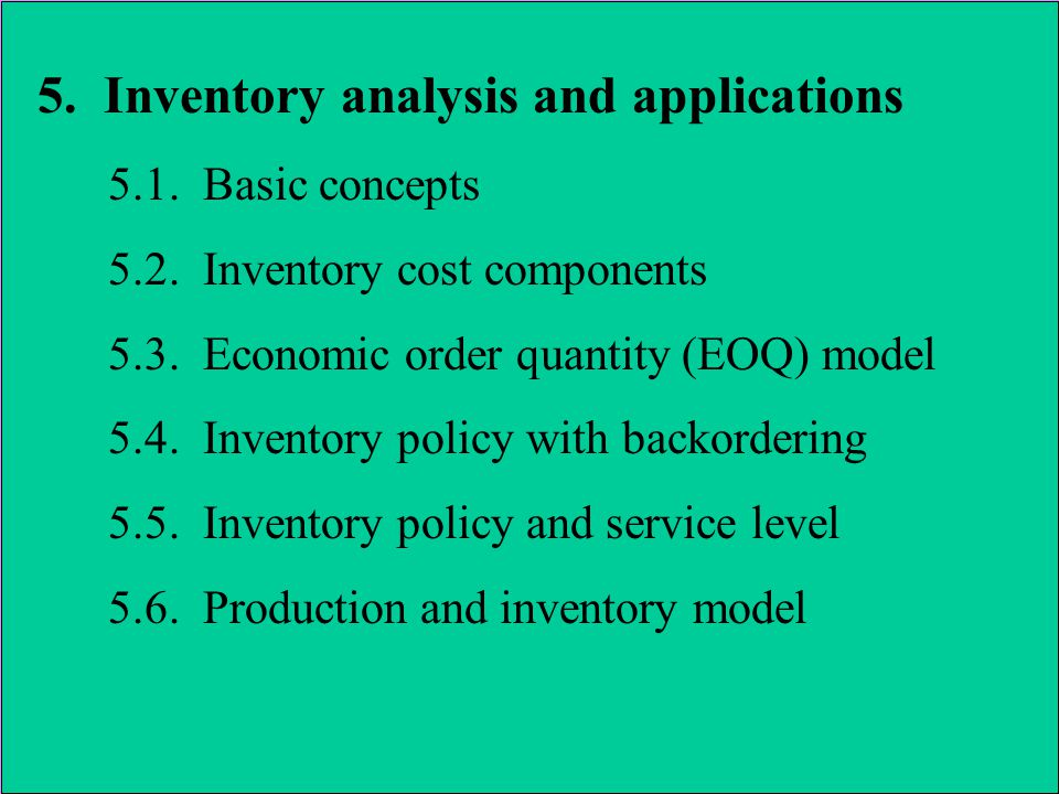 h = Annual holding cost rate (cost per dollar value) c = Unit value (price) h * c Annual unit holding cost Holding Costs (Carrying costs) –Cost of capital –Storage space cost –Costs of utilities –Labor –Insurance –Security –Theft and breakage