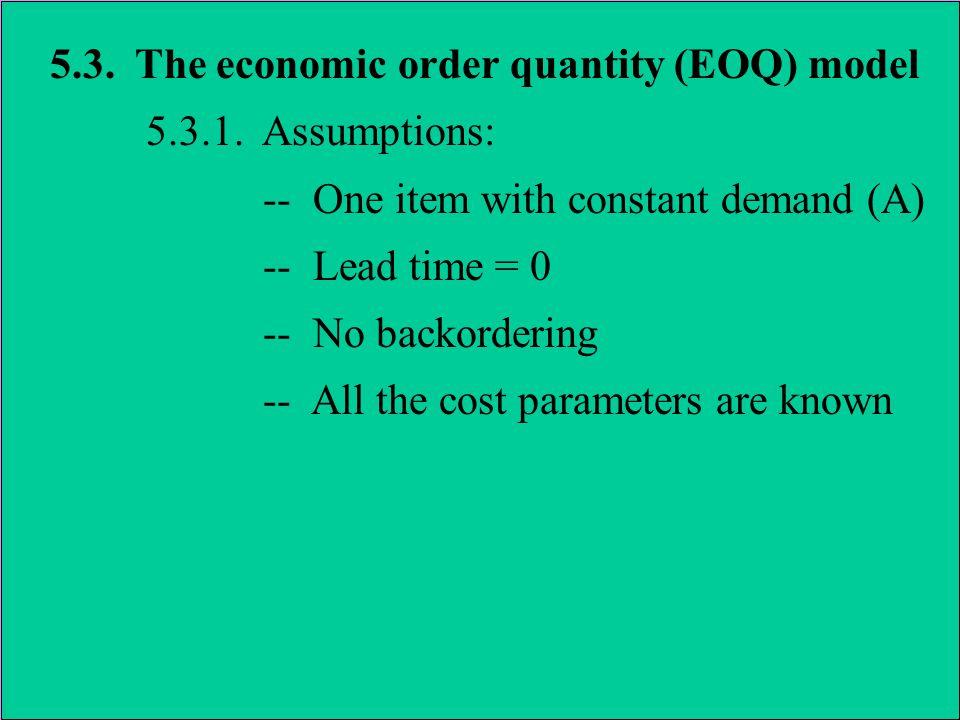 5.3.The economic order quantity (EOQ) model 5.3.2.
