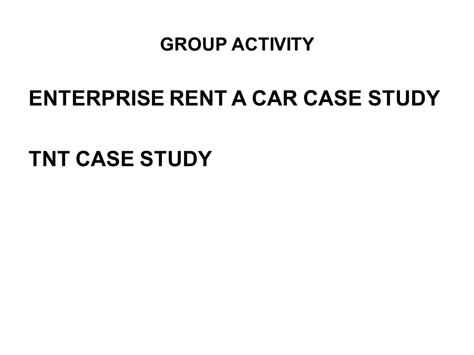 GROUP ACTIVITY ENTERPRISE RENT A CAR CASE STUDY TNT CASE STUDY