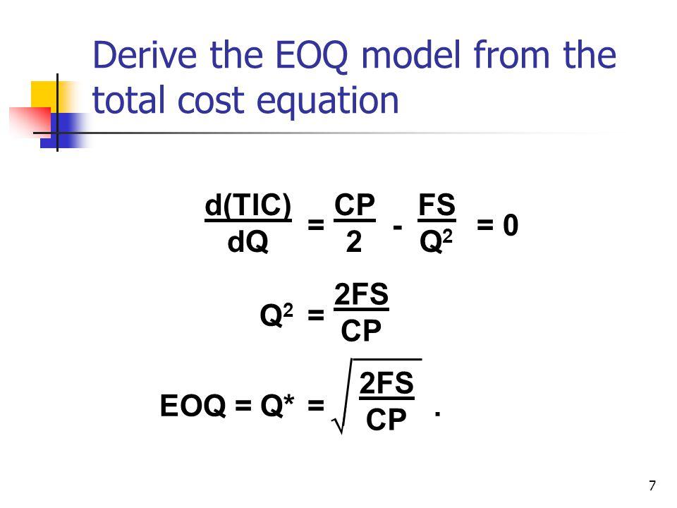 7 = - = 0 Q 2 = EOQ = Q*=.