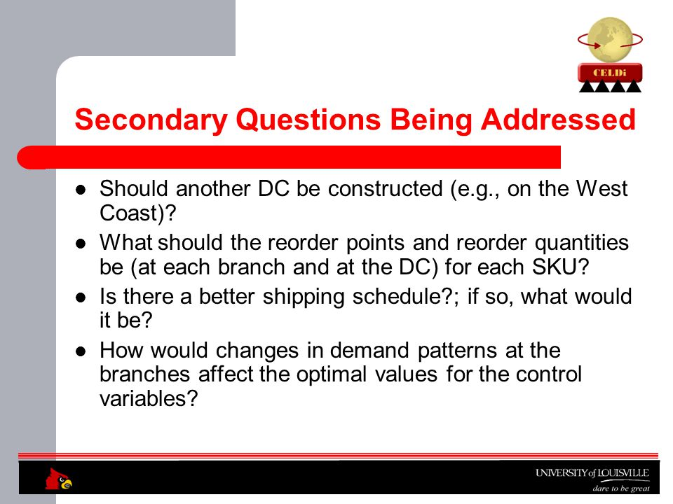 Secondary Questions Being Addressed Should another DC be constructed (e.g., on the West Coast).