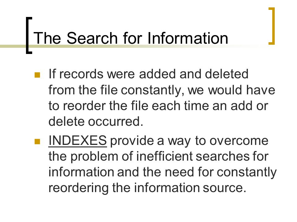 Indexes The principle of index files associated with a data file is identical to the index found in the back of a book or a card catalog in a library.