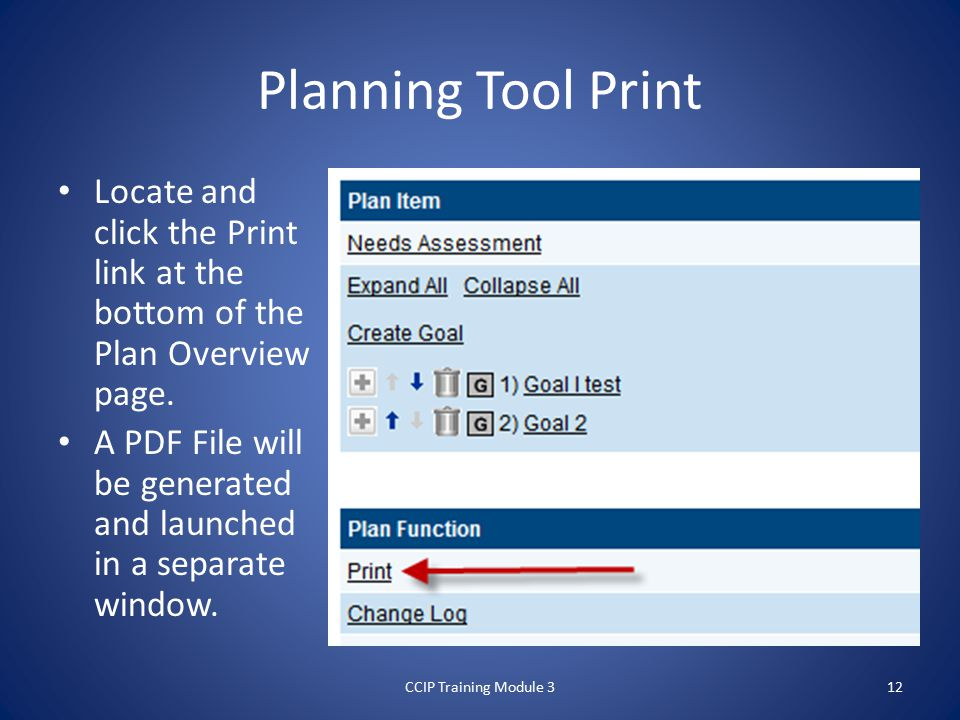 Planning Tool Print Locate and click the Print link at the bottom of the Plan Overview page.