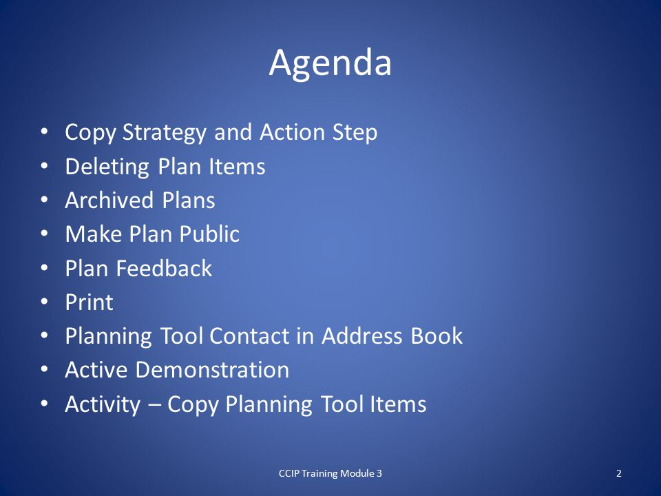 Agenda Copy Strategy and Action Step Deleting Plan Items Archived Plans Make Plan Public Plan Feedback Print Planning Tool Contact in Address Book Active Demonstration Activity – Copy Planning Tool Items CCIP Training Module 32