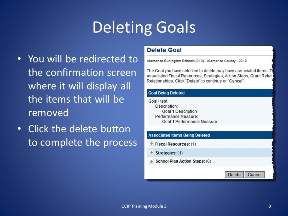 Deleting Goals You will be redirected to the confirmation screen where it will display all the items that will be removed Click the delete button to complete the process CCIP Training Module 38