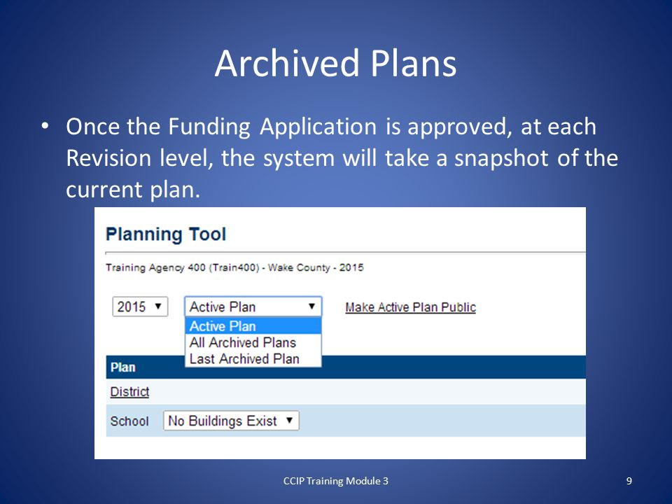 Archived Plans Once the Funding Application is approved, at each Revision level, the system will take a snapshot of the current plan.