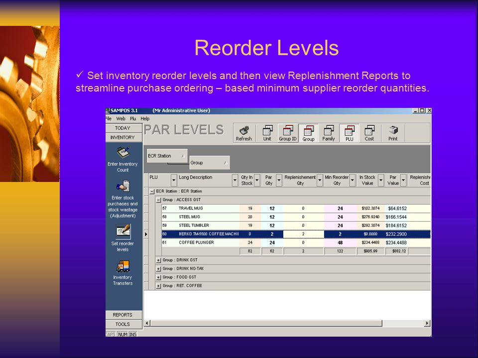 Reorder Levels Set inventory reorder levels and then view Replenishment Reports to streamline purchase ordering – based minimum supplier reorder quantities.