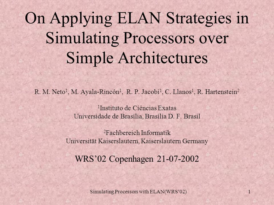 Simulating Processors with ELAN(WRS'02)1 On Applying ELAN Strategies in Simulating Processors over Simple Architectures R.