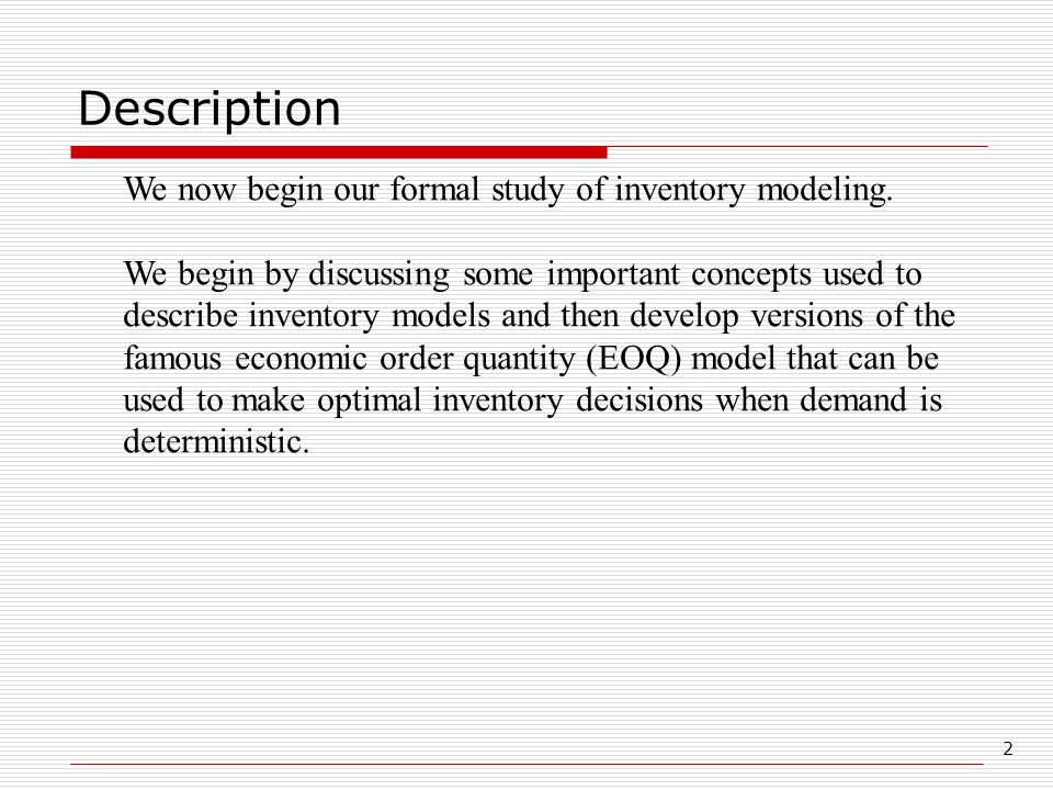 2 Description We now begin our formal study of inventory modeling.