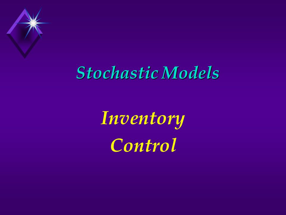 Stochastic Models Inventory Control