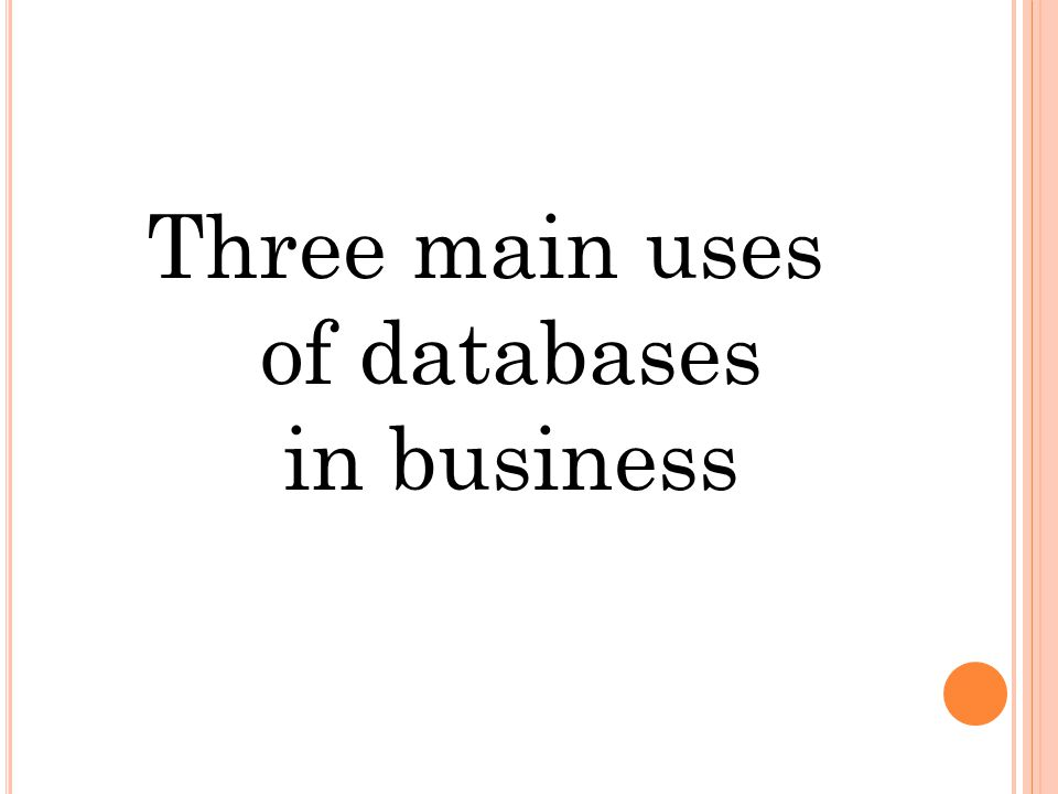 Three main uses of databases in business