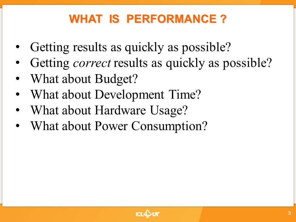 Getting results as quickly as possible? Getting correct results as quickly as possible? What about Budget? What about Development Time? What about Har