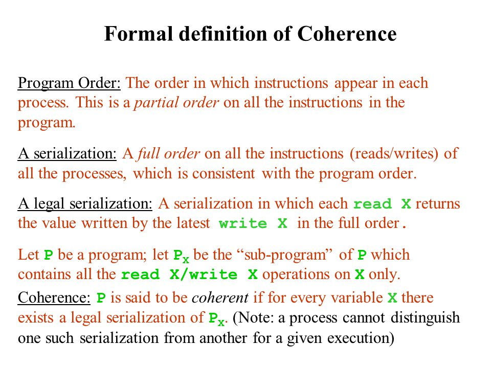 Formal definition of Coherence Program Order: The order in which instructions appear in each process.