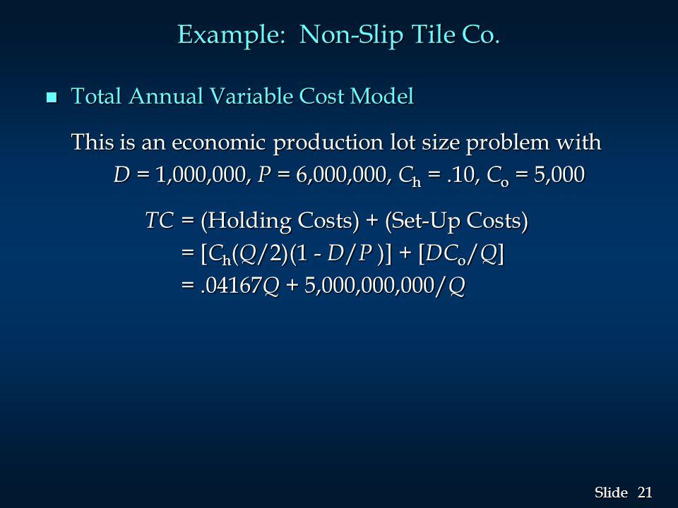 21 Slide Example: Non-Slip Tile Co.