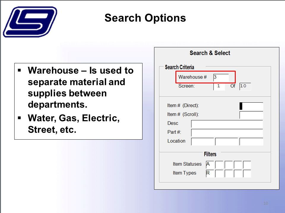 10  Warehouse – Is used to separate material and supplies between departments.