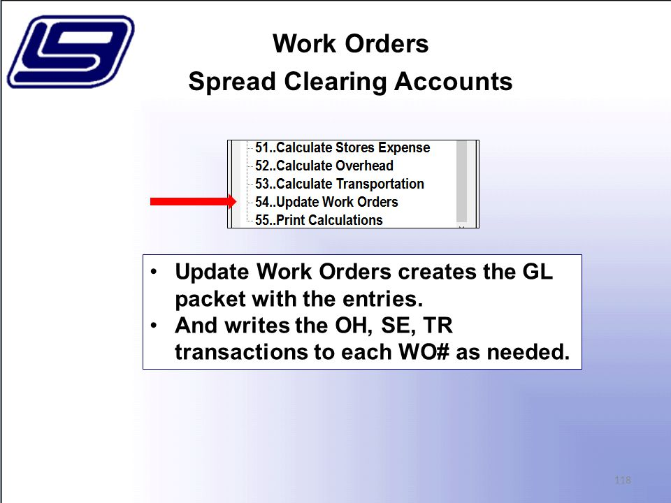 Work Orders Spread Clearing Accounts 118 Update Work Orders creates the GL packet with the entries.