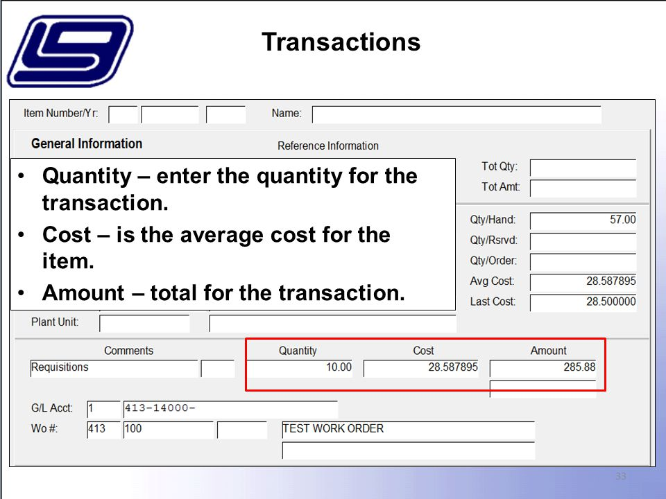 33 Quantity – enter the quantity for the transaction.