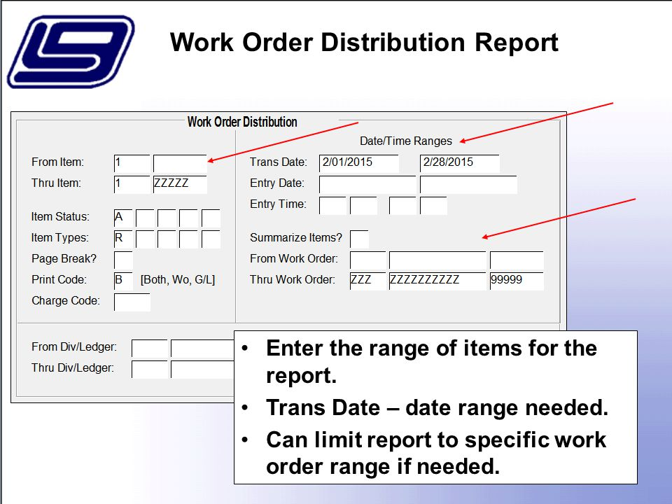 55 Enter the range of items for the report. Trans Date – date range needed.