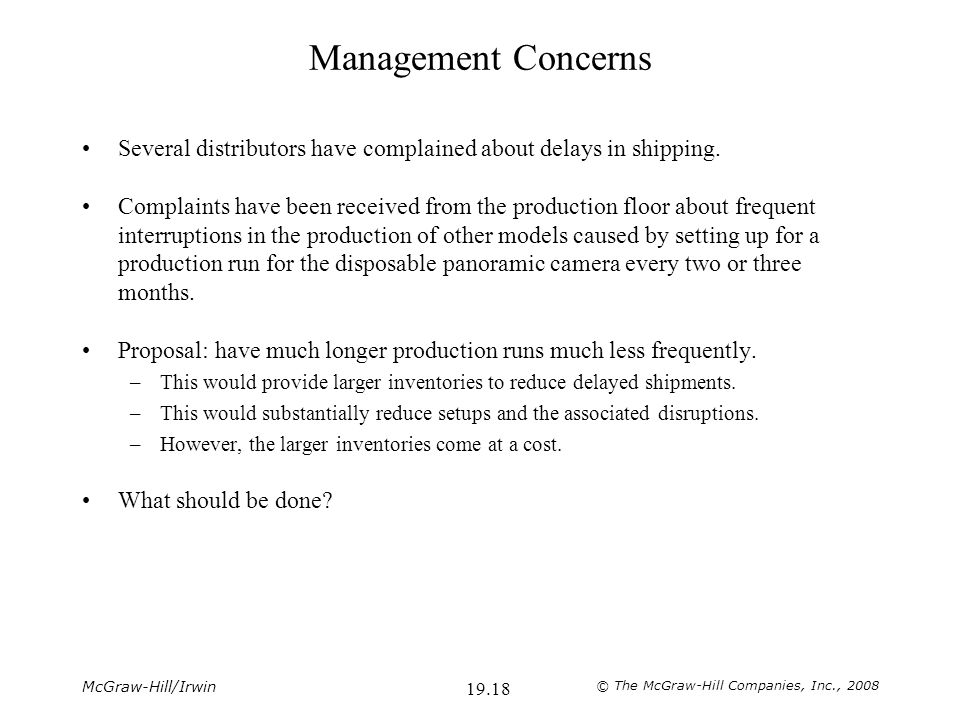 McGraw-Hill/Irwin © The McGraw-Hill Companies, Inc., 2008 19.18 Management Concerns Several distributors have complained about delays in shipping.